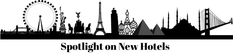 Spotlight on New Hotels